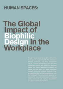Human Spaces: The Global Impact of Biophilic Design in the Workplace